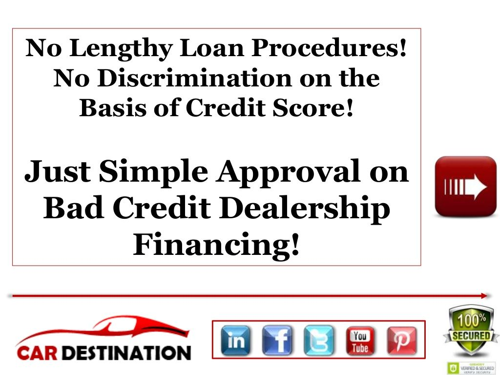 No Credit No Cosigner Car Dealerships >> Bad Credit Dealership Financing One Answer To All Your Car