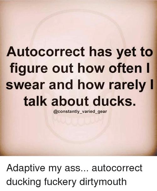 When Autocorrectchanges It To Taking Ducking Shower Ffs