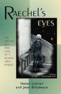 Raechels Eyes & Alien Hybrids - http://metaphysicmedia.com/linda-howe/raechels-eyes-alien-hybrids