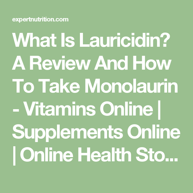 What Is Lauricidin? A Review And How To Take Monolaurin