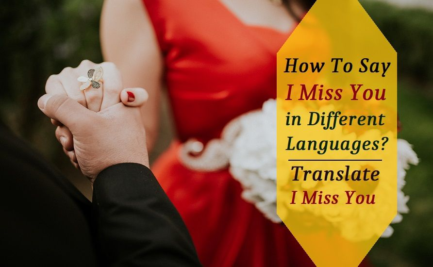 How to say i miss you in different languages translate