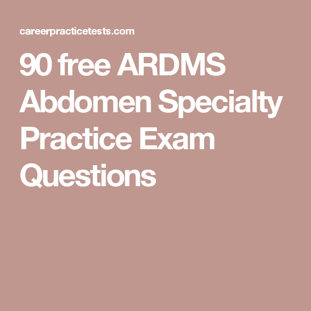 90 free ARDMS Abdomen Specialty Practice Exam Questions | ARDMS