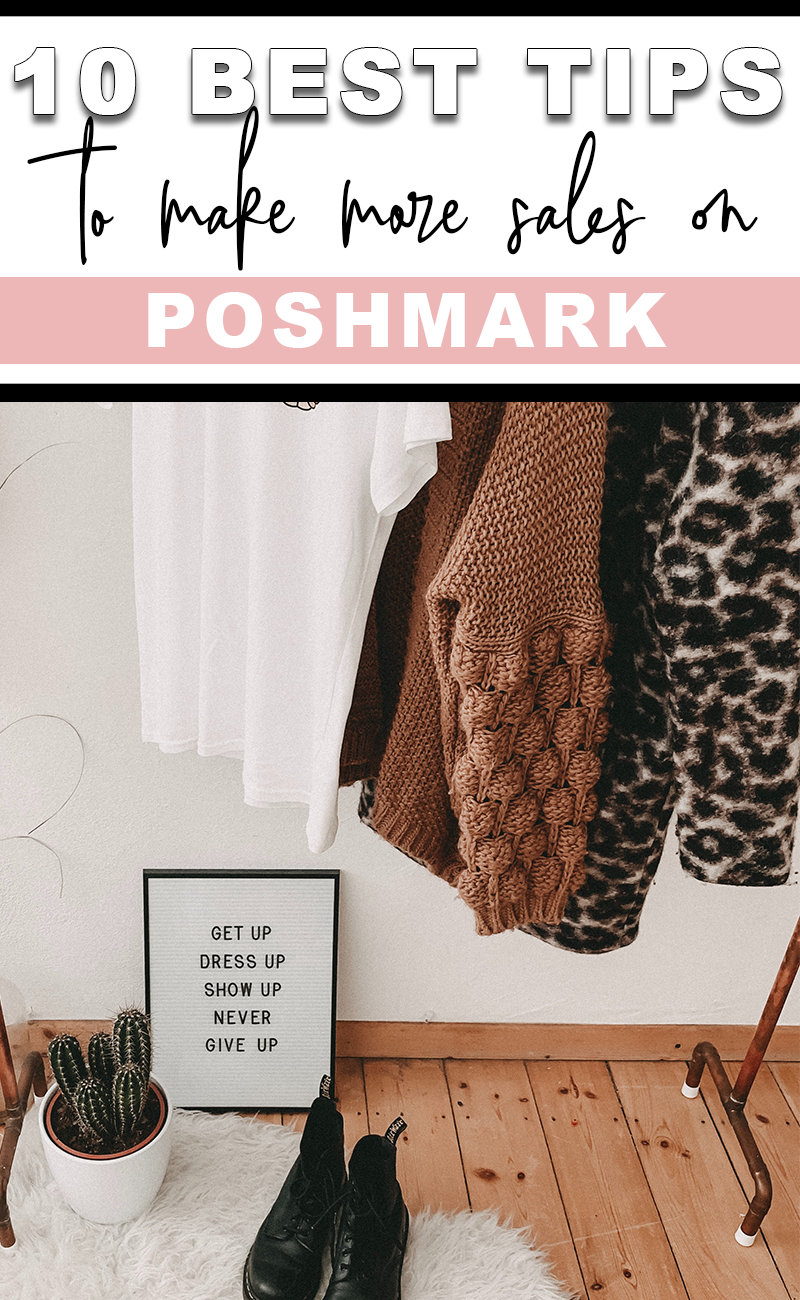 Make More Sales On Poshmark 10 Tips In 2020 How To Sell Clothes Selling Clothes Online Poshmark