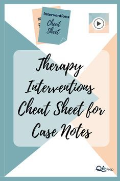 Therapy Interventions Cheat Sheet for Case Notes — QA Prep
