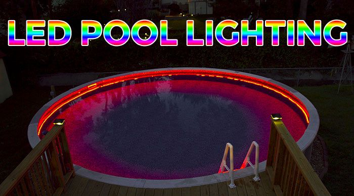 How To Install Above Ground Led Pool Lights Super Bright Leds In 2020 Led Pool Lighting Pool Lights Above Ground Pool Lights