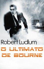 Download O Ultimato De Bourne Robert Ludlum Em Epub Mob E Pdf