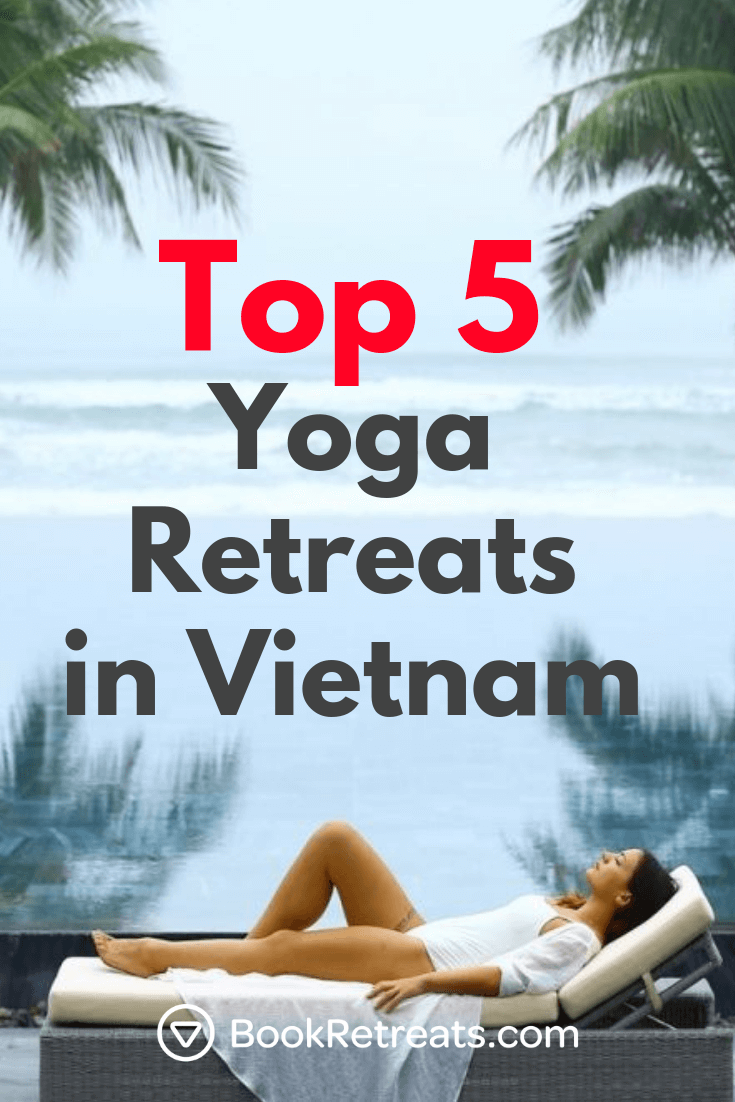 Top 5 Luxury Yoga Retreats in Vietnam That Will Boost Your