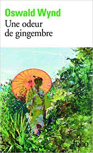 Amazon Fr Une Odeur De Gingembre Oswald Wynd Sylvie
