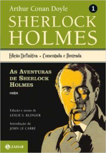 As aventuras de Sherlock Holmes: edição comentada e ilustrada Sherlock Holmes – vol. 1 (contos) Arthur Conan Doyle, Leslie S. Klinger Clássicos Zahar Assunto: Literatura Sir Arthur Conan Doyle virou uma página na história da literatura policial ao criar Sherlock Holmes, seu maior personagem. Detetive mais amado de todos os tempos, ícone da virada do século XIX para o século XX e símbolo de uma Inglaterra cavalheiresca e genial, mas também problemática e ambígua, Holmes tem suas aventuras…