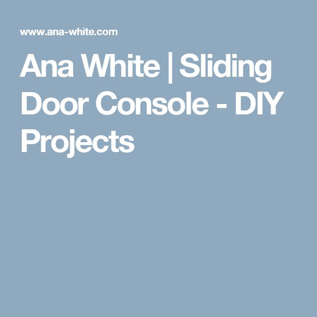 Best Ana White Sliding Door Console Diy Projects Storage 400 x 300