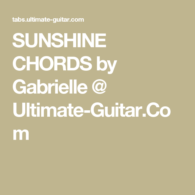 Sunshine Chords By Gabrielle Ultimate Guitar Chords Guitar