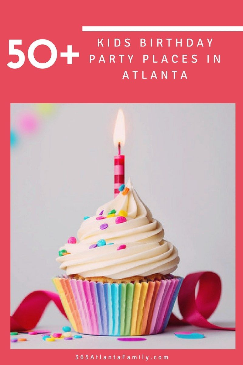 50+ Awesome Kids Birthday Party Places in Atlanta | Birthday party ...