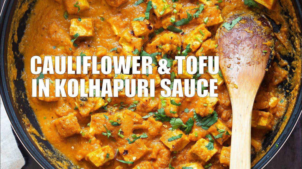 Tofu And Cauliflower In Kolhapuri Sauce Vegan Richa Recipes Vegan Richa Vegetarian Recipes Recipes