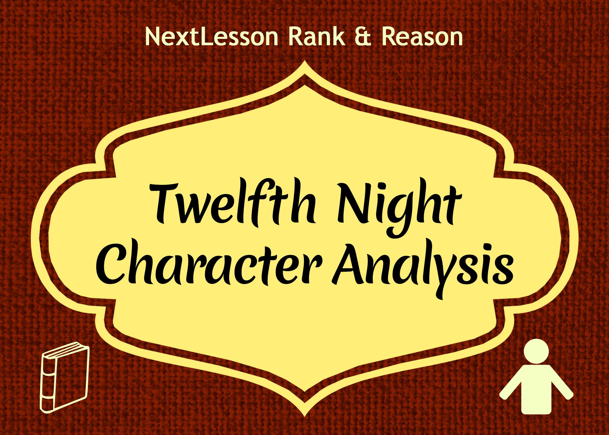 Twelfth Night Character Analysis - Critical Thinking/Problem