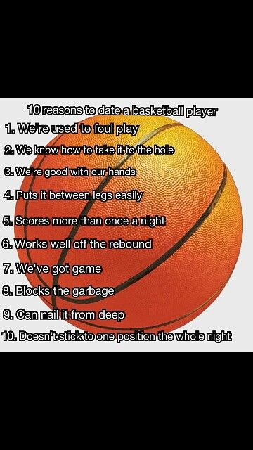 10 Reasons To Date A Basketball Player Just Cuz I Thought It Was
