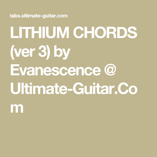LITHIUM CHORDS (ver 3) by Evanescence @ Ultimate-Guitar.Com | Music ...