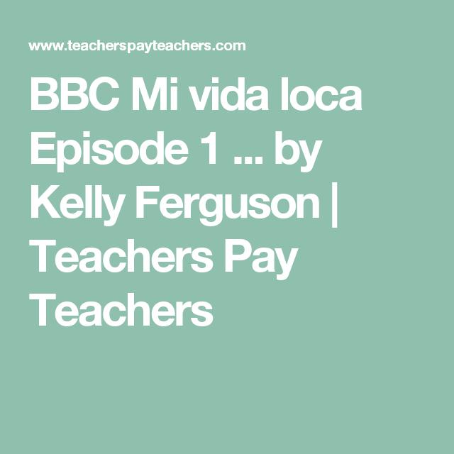 Bbc Mi Vida Loca Episode 1 Study Guide Pinterest Bbc Teacher