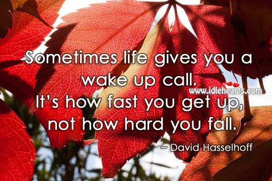 Sometimes Life Gives You A Wake Up Call Wake Up Call Life Phone Call Quotes