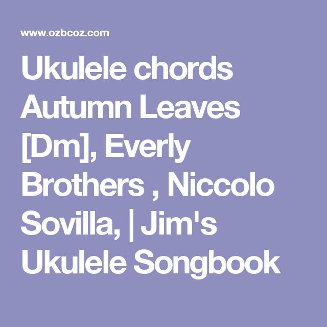 Ukulele Chords Autumn Leaves Dm Everly Brothers Niccolo Sovilla