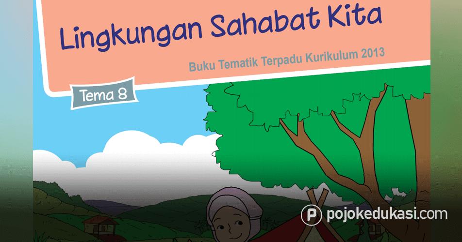 Kunci Jawaban Tematik Tema 8 Kelas 5 Lingkungan Sahabat Kita Buku Siswa Kurikulum 2013 Revisi 2017 Buku Kunci Kurikulum