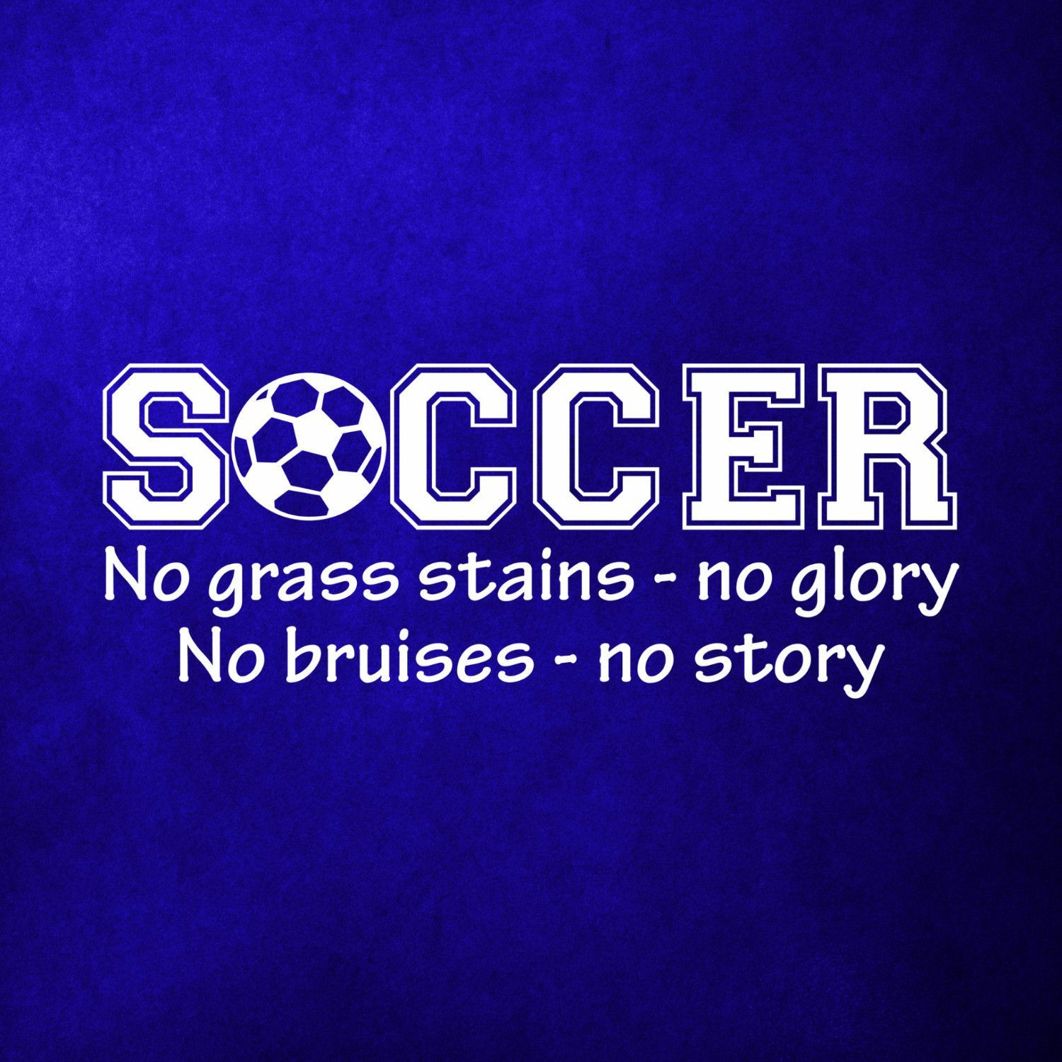 Soccer no grass stains no glory wall art decal quote words lettering