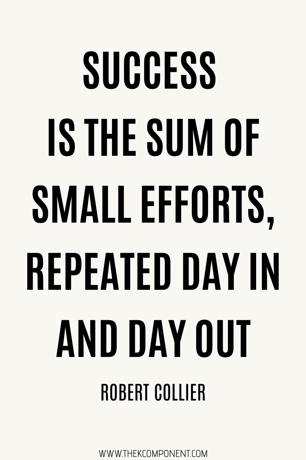 Success Is The Sum Of Small Efforts Steps Quotes Taken Quotes Positive Living Quotes