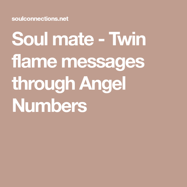 Soulmate Twin flames Receiving messages through Angel Numbers