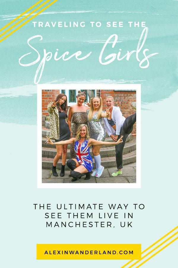 Spice Up Your Life! Traveling to England for The 2019 Spice World Reunion Tour