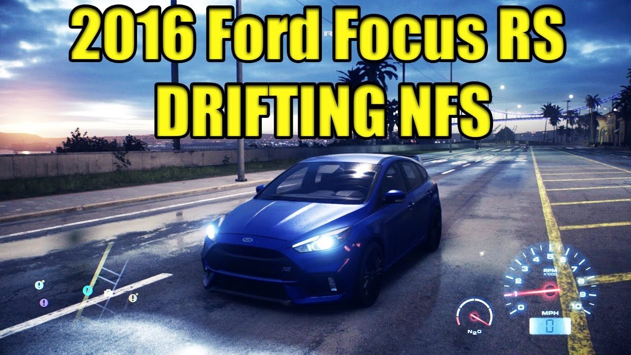 2016 Ford Focus RS Drift 650Hp Need For Speed 1080p 60fps