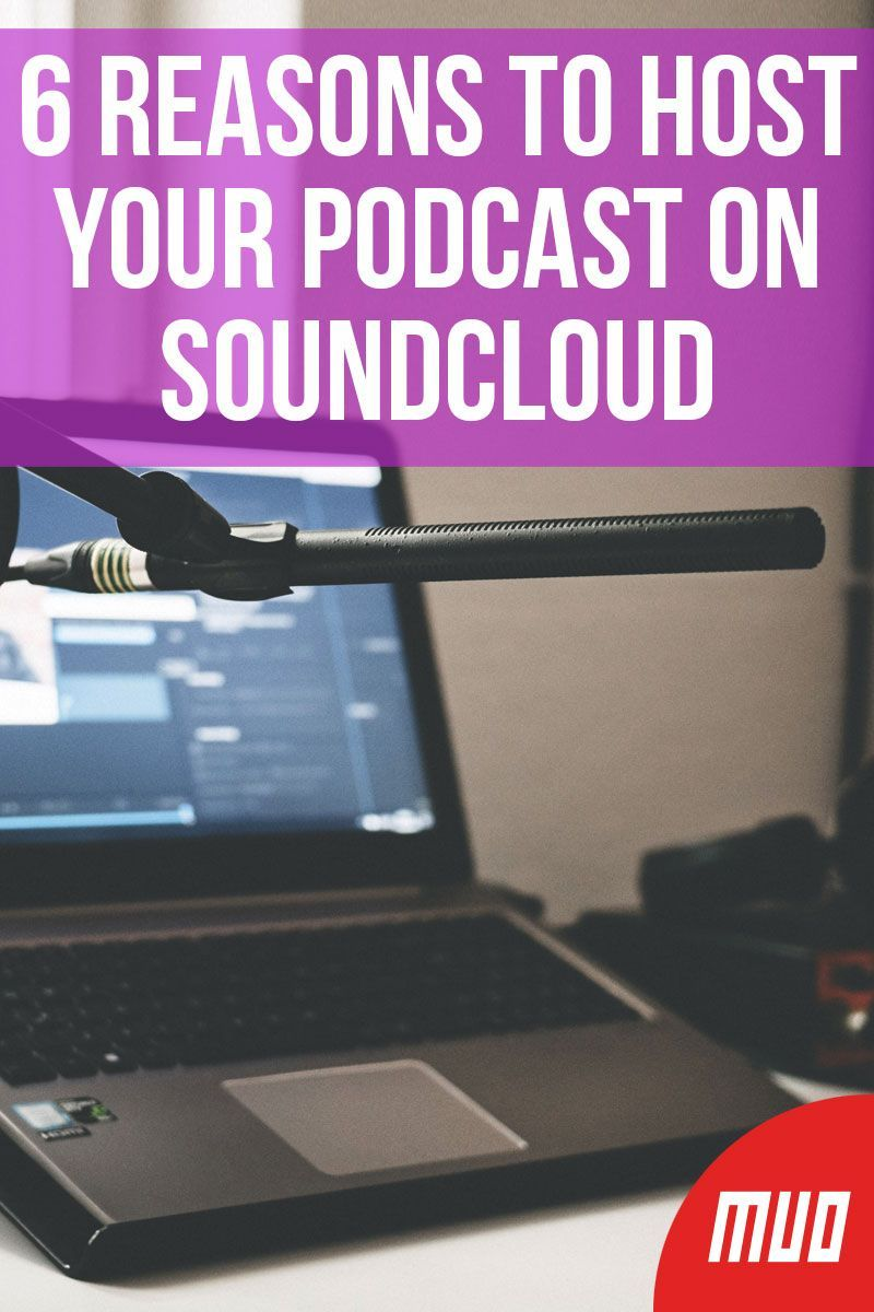 6 Reasons to Host Your Podcast on SoundCloud (With images
