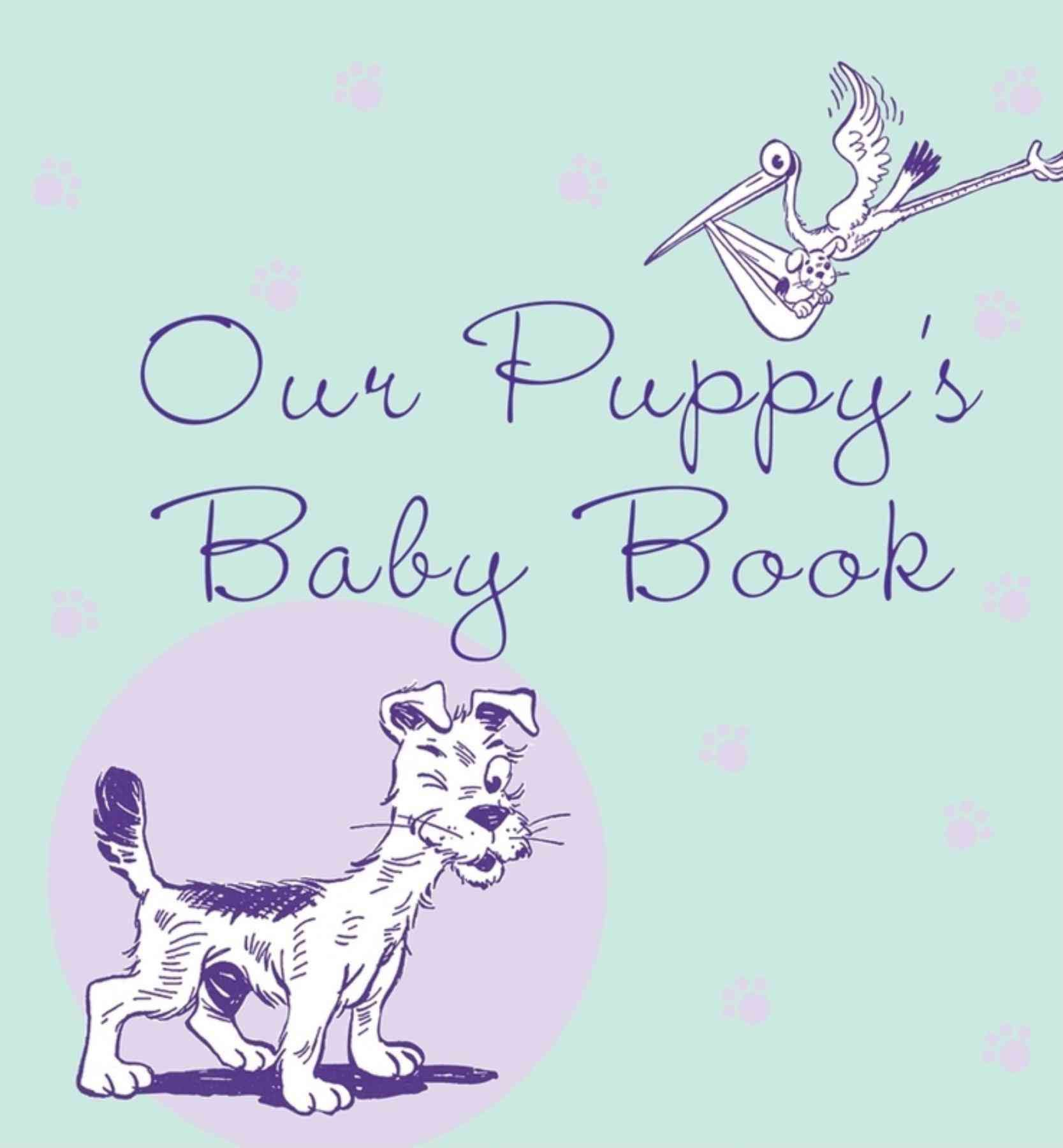 Our Puppy's Baby Book | Baby book, Puppies