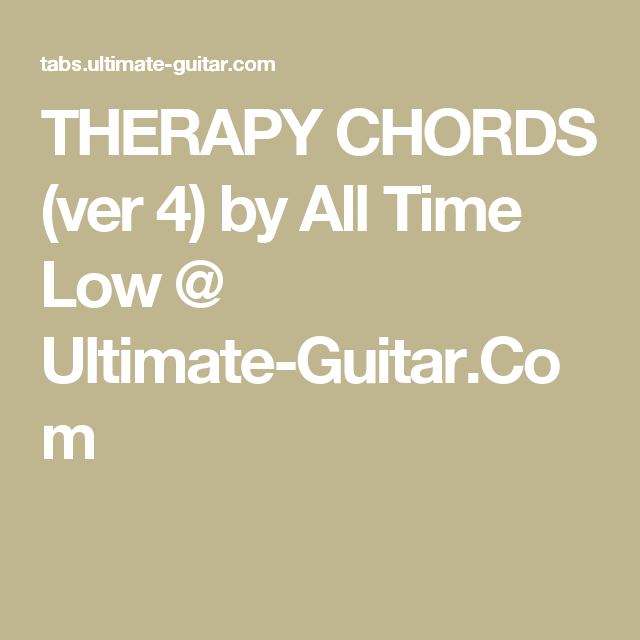 Therapy Chords Ver 4 By All Time Low Ultimate Guitar