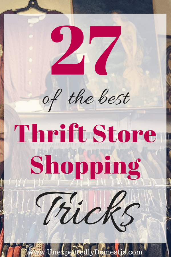 27 Easy & Fun Thrift Store Shopping Tips and Tricks - Unexpectedly Domestic