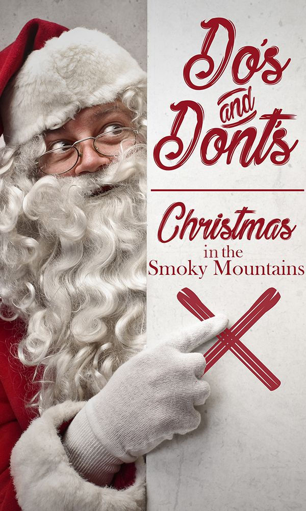 Christmas in Gatlinburg | The Dos and Don'ts