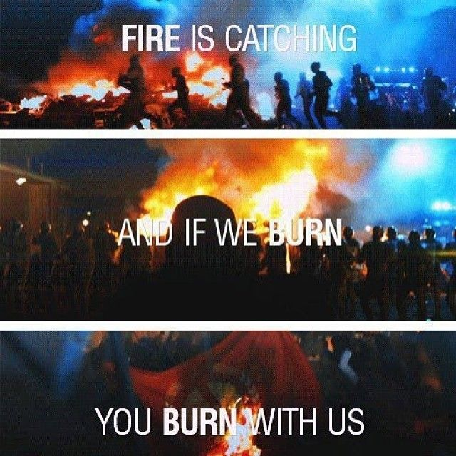 """""""Fire is catching and if we burn you burn with us"""" #TheHungerGames #Mockingjay #KatnissEverdeen"""