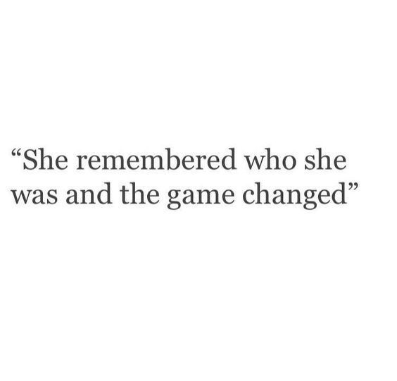 personal growth - she remembered who she was and the game changed ...