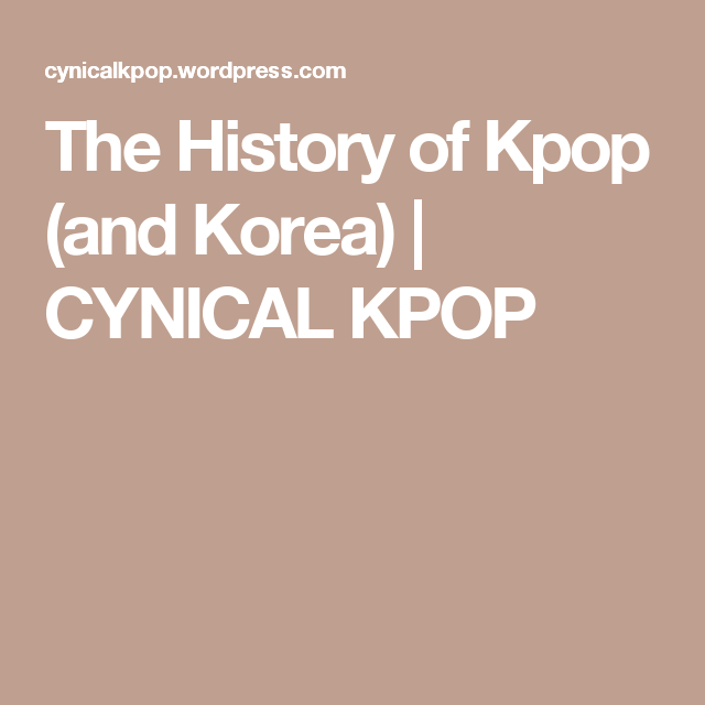 The History Of Kpop And Korea Kpop Korea History