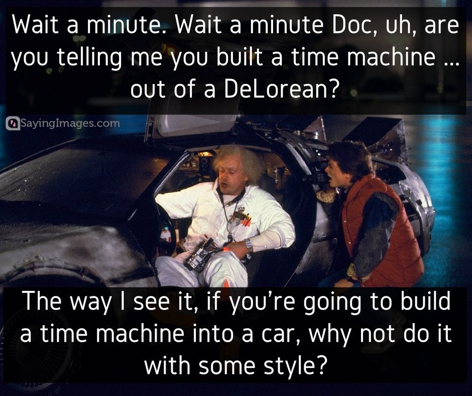 21 Greatest Back To The Future Quotes Of All Time Sayingimages Com Future Quotes Movie Quotes Flirting Quotes For Him
