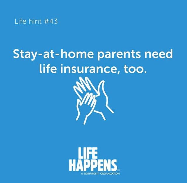 Life Hint #43: Stay At Home Parents Need Life Insurance, Too