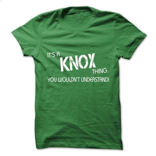 Its A KNOX Thing.You Wouldns Understand.Hot T-shirt! - #tee itse #tshirt sayings. I WANT THIS => https://www.sunfrog.com/No-Category/Its-A-KNOX-ThingYou-Wouldns-UnderstandHot-T-shirt.html?68278