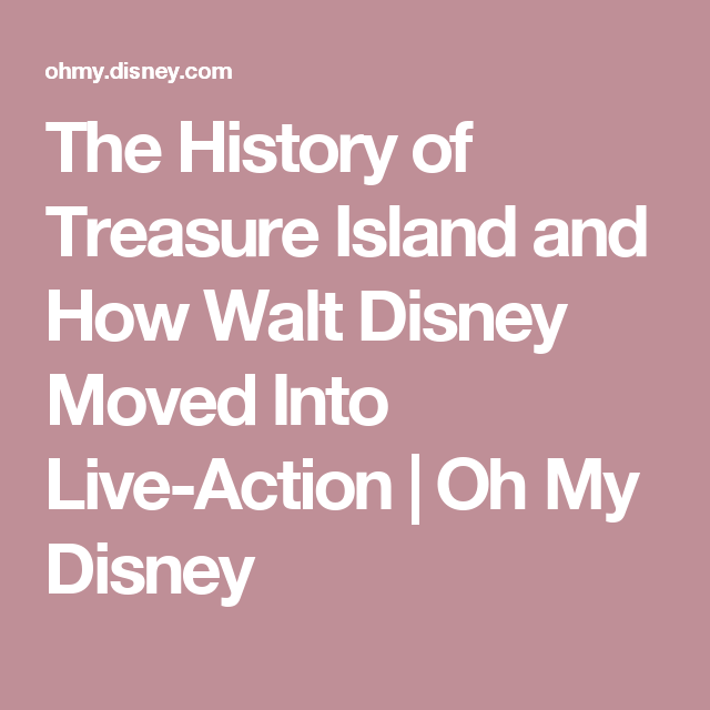 The History of Treasure Island and How Walt Disney Moved Into Live-Action | Oh My Disney