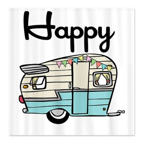 Happy Camper Shower Curtain Becki Crosby This Made Me Think Of Darla