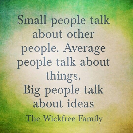 Small people talk about other people, Average people talk