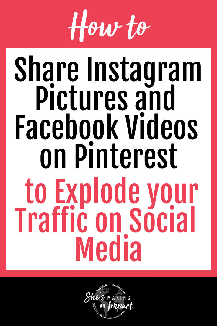 How To Share Instagram Pictures And Facebook Videos On Pinterest To Explode Your Traffic On Social Media Social Media Marketing Strategy Social Media Blog Marketing