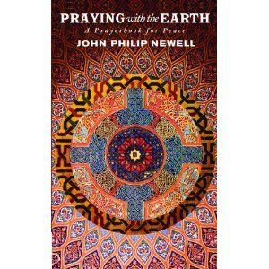 Praying With the Earth : A Prayer Book for Peace by John Philip Newell