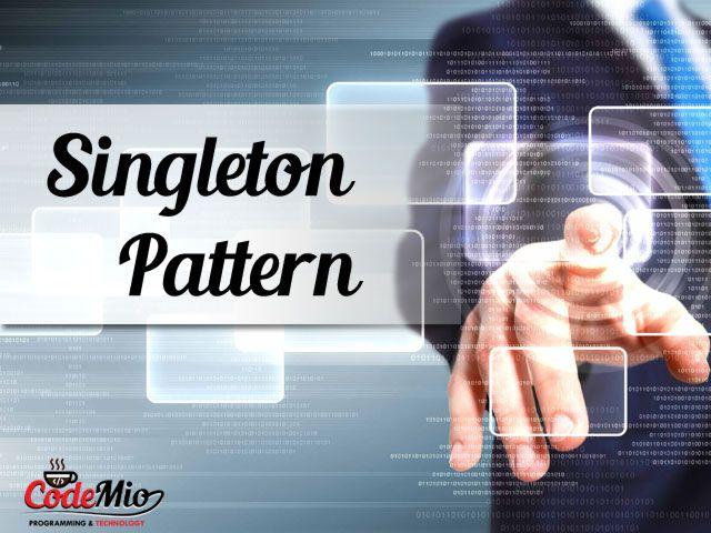 Java Design Pattern Examples Singleton Design Pattern Design