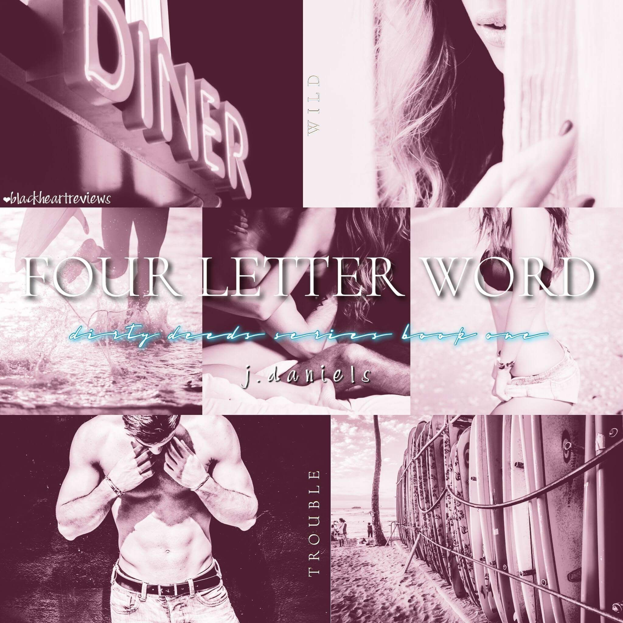 Four Letter Word By J Daniels Dirty Deeds Series I Love Booksbook
