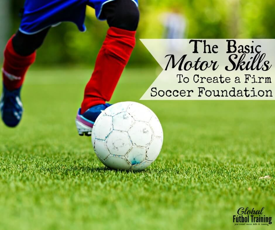 Learn the basic motor skills for soccer player ages 312