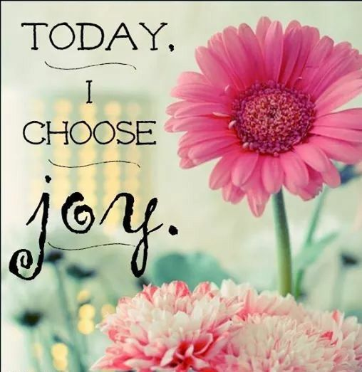 Today i choose joy life quotes flower life happiness joy