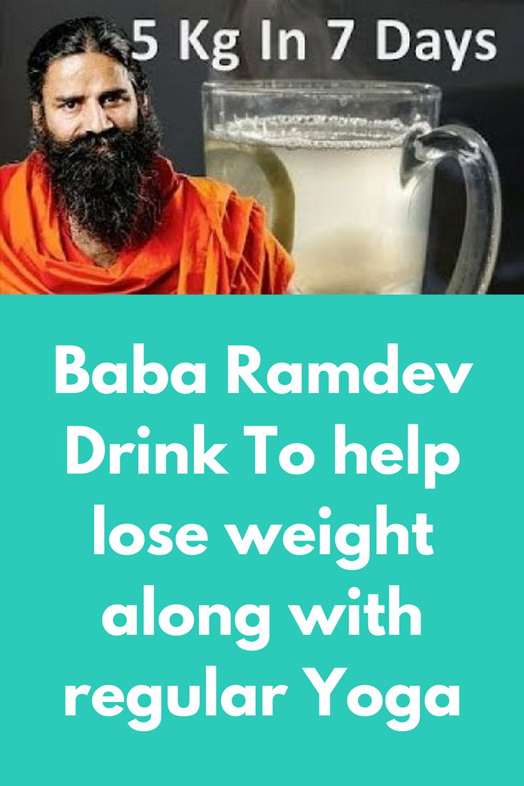 Baba ramdev drink you can lose upto 5 kgs in 7 days weight loss baba ramdev drink to help lose weight along with regular yoga if you ask baba ramdev ccuart Gallery